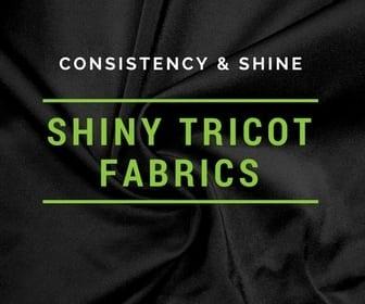 shiny fabrics, shiny tricot fabric, shiny spandex